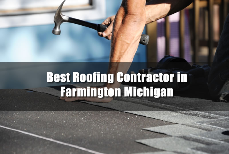 Need a Roofing Contractor in Farmington? Use Twelve Oaks Roofing