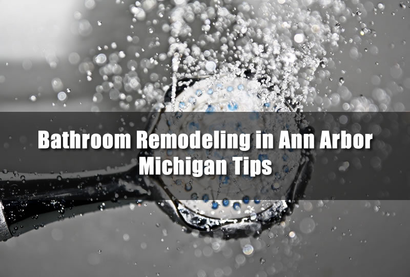 remodel your bathroom in Ann Arbor Mi
