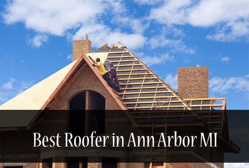 Find The Best Roofer In Ann Arbor Michigan Today
