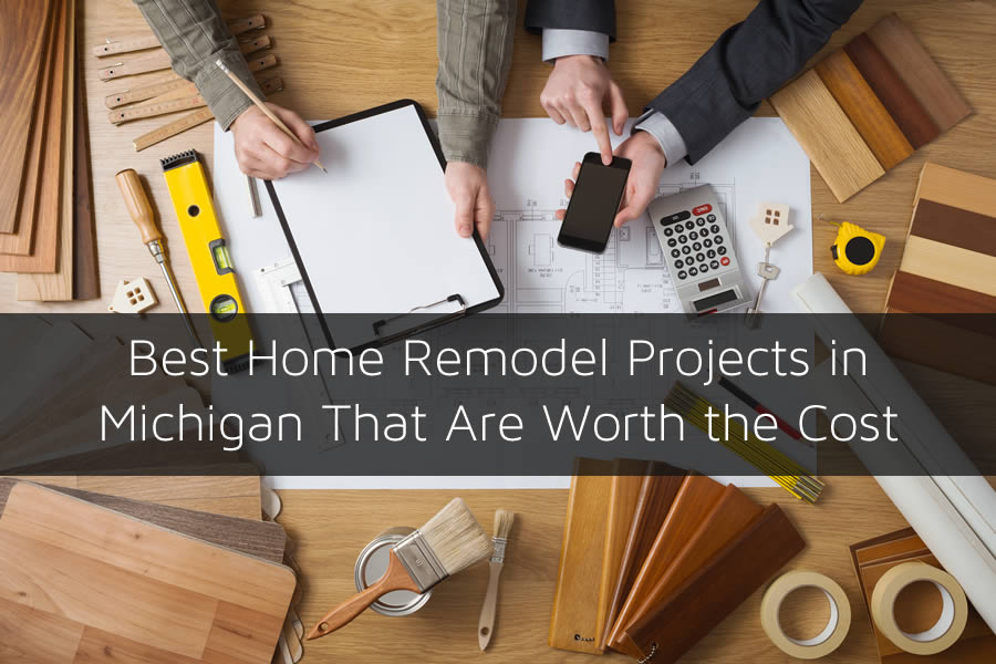 Best Home Remodel Projects In Michigan That Are Worth The Cost