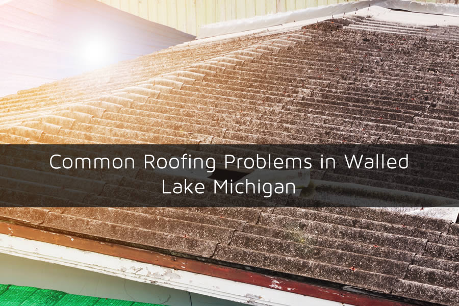 Common Roofing Problems in Walled Lake Michigan
