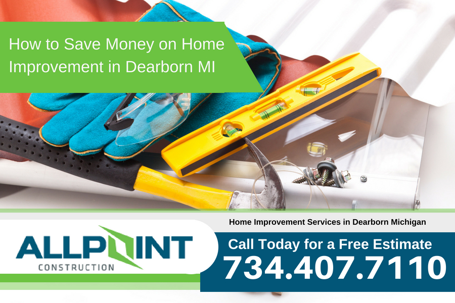 How to Save Money on Home Improvement in Dearborn Michigan