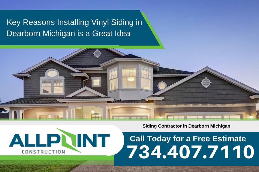 Key Reasons Installing Vinyl Siding in Dearborn Michigan is a Great Idea