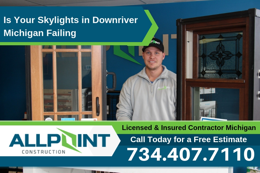 Is Your Skylights in Downriver Michigan Failing