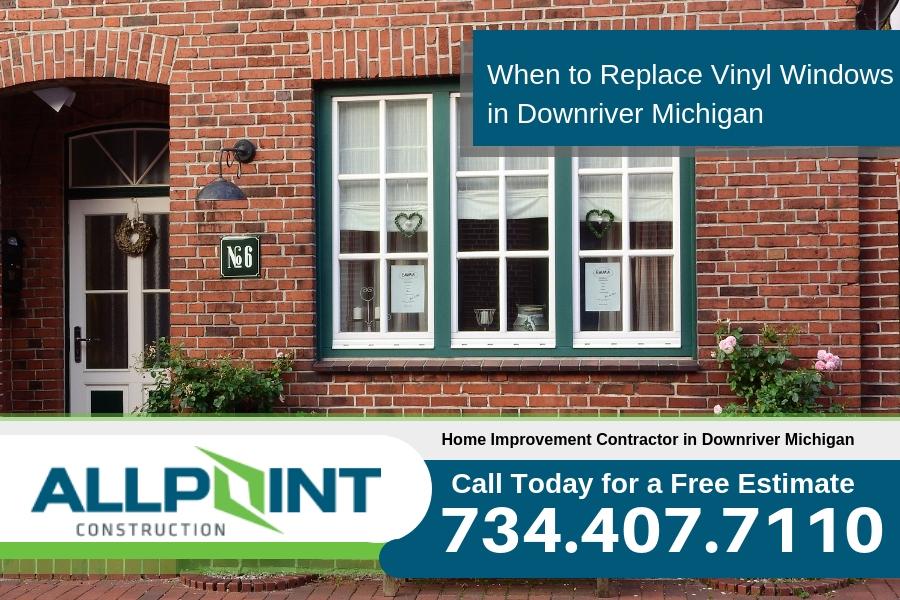 When to Replace Vinyl Windows in Downriver Michigan