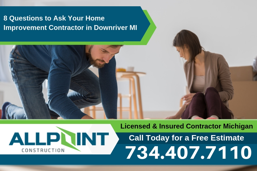 8 Questions to Ask Your Home Improvement Contractor in Downriver Michigan
