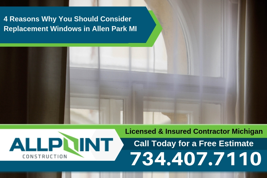 4 Reasons Why You Should Consider Replacement Windows in Allen Park Michigan