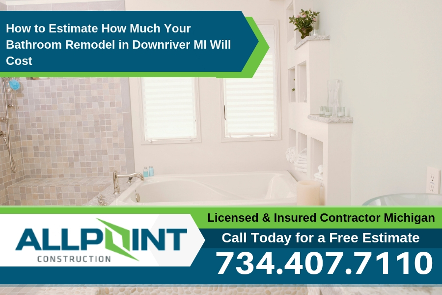 How to Estimate How Much Your Bathroom Remodel in Downriver MI Will Cost