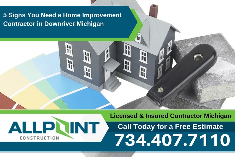 5 Signs You Need a Home Improvement Contractor in Downriver Michigan