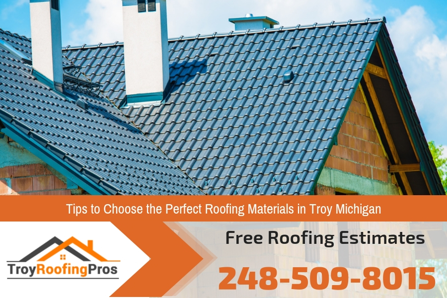 Tips to Choose the Perfect Roofing Materials in Troy Michigan