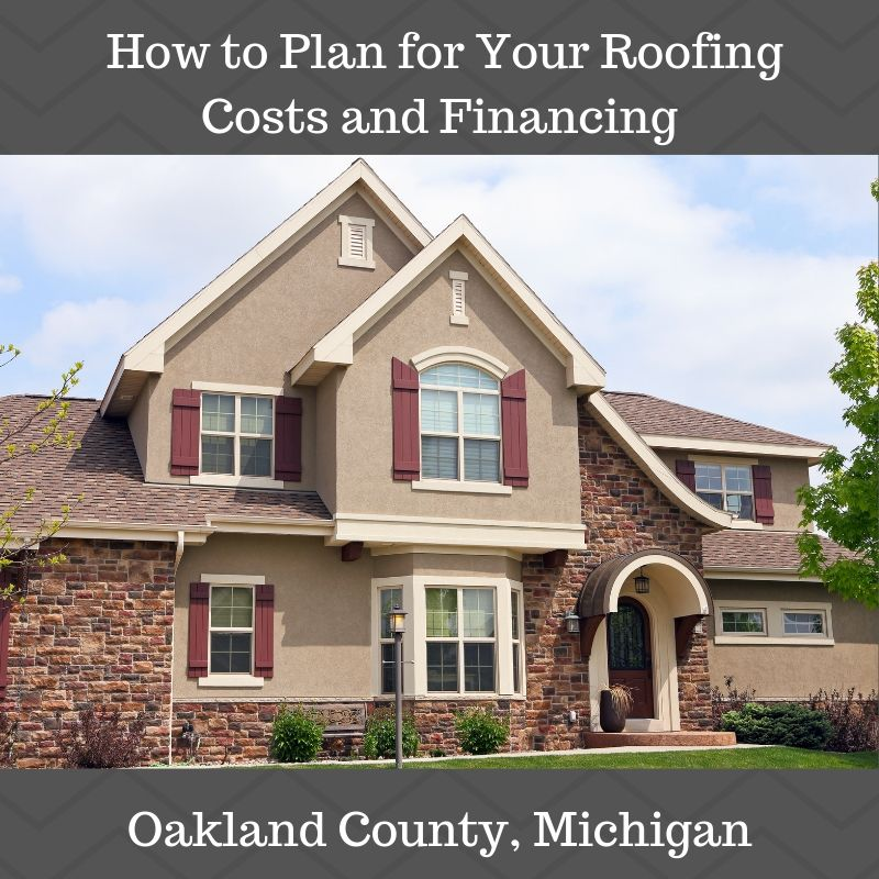 How to Plan for Your Roofing Costs and Financing in Oakland County, Michigan
