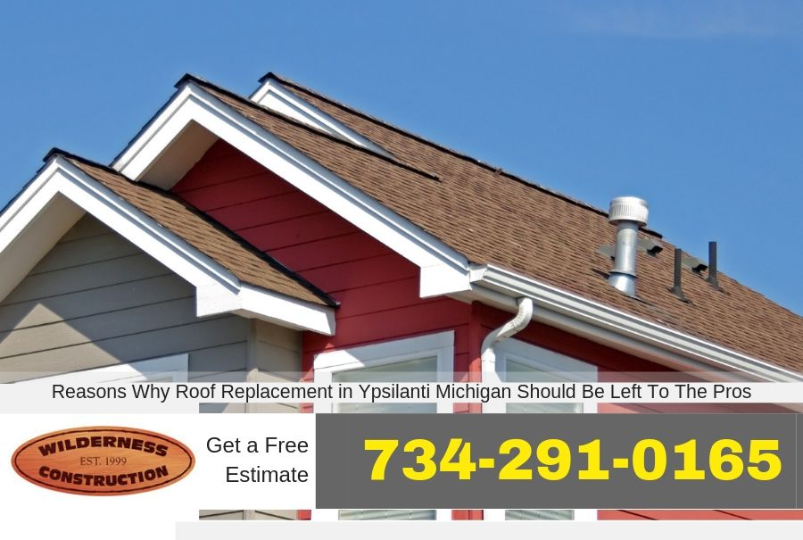 Reasons Why Roof Replacement in Ypsilanti Michigan Should Be Left To The Pros
