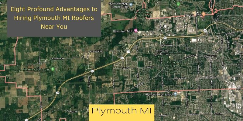 Eight Profound Advantages to Hiring Plymouth MI Roofers Near You