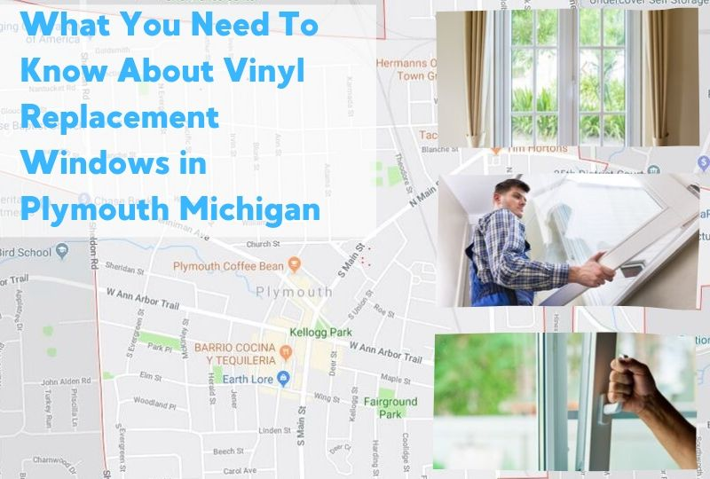 What You Need To Know About Vinyl Replacement Windows in Plymouth Michigan