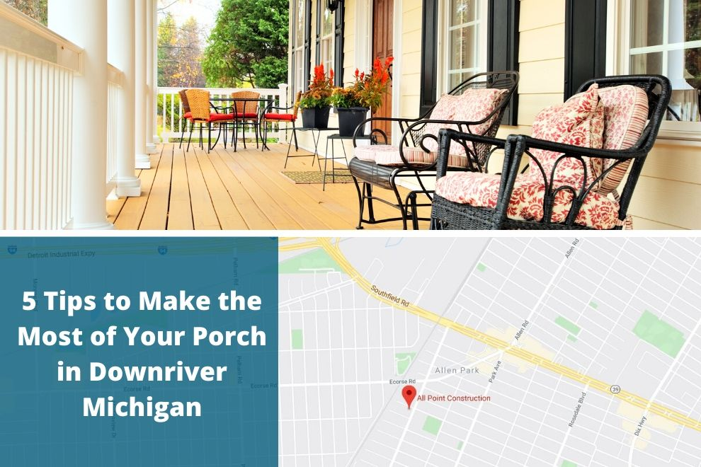 5 Tips to Make the Most of Your Porch in Downriver Michigan