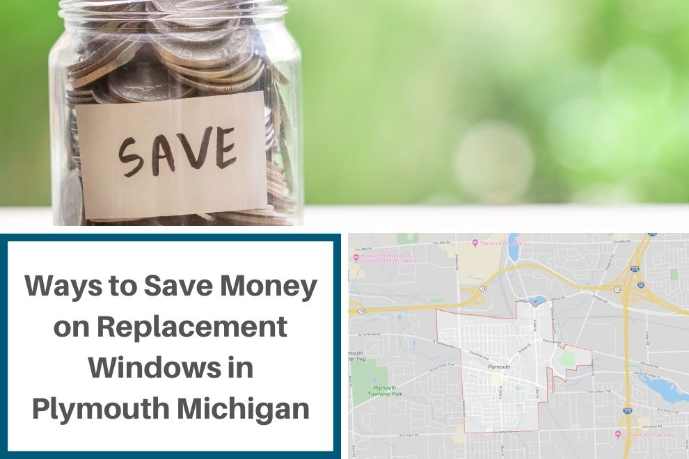 Ways to Save Money on Replacement Windows in Plymouth Michigan