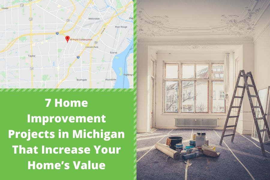 7 Home Improvement Projects in Michigan That Increase Your Home's Value