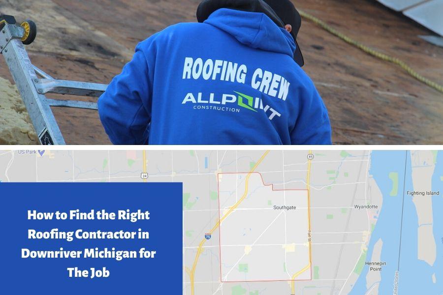 Roofing Contractor in Downriver MI