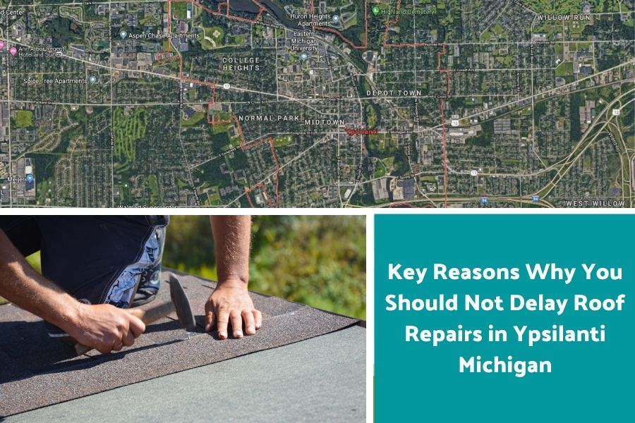 Key Reasons Why You Should Not Delay Roof Repairs in Ypsilanti Michigan